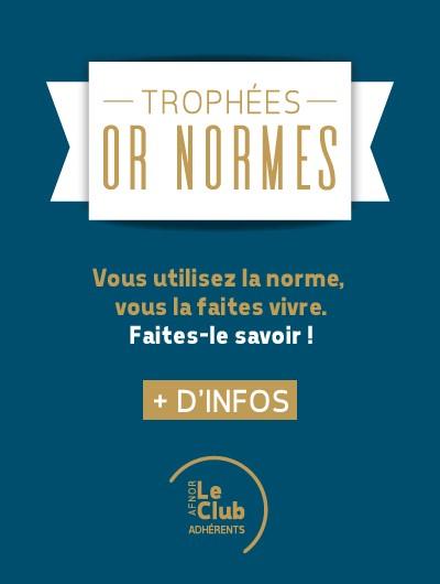 Participez aux Trophées Or Normes 2019