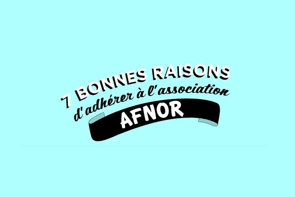 7 bonnes raisons d'adhérer à l'association AFNOR